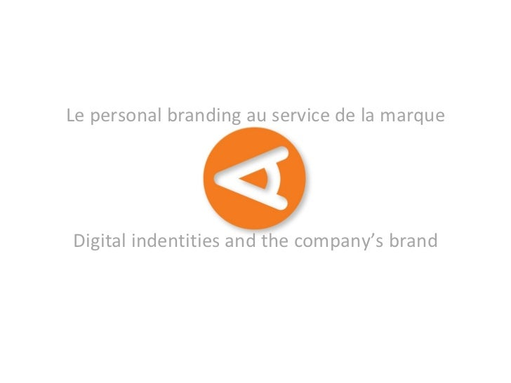 Le personal branding au service de la marque Digital indentities and the company's brand