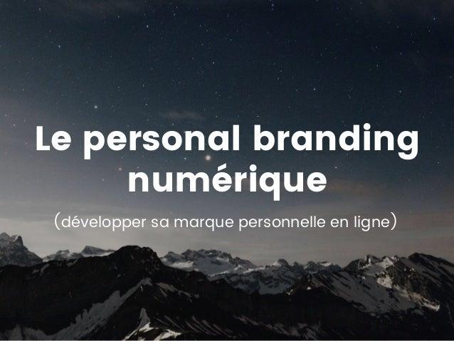 Le personal branding numérique (développer sa marque personnelle en ligne)