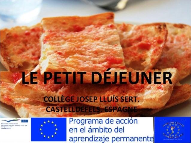 LE PETIT DÉJEUNER COLLÈGE JOSEP LLUÍS SERT. CASTELLDEFELS. ESPAGNE