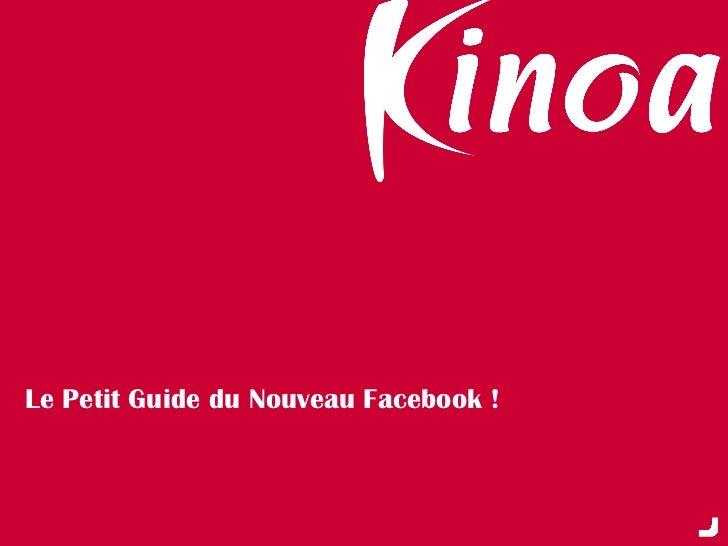 Le Petit Guide du Nouveau Facebook !