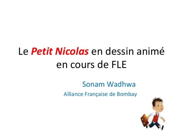 Le Petit Nicolas en dessin animé en cours de FLE Sonam Wadhwa Alliance Française de Bombay