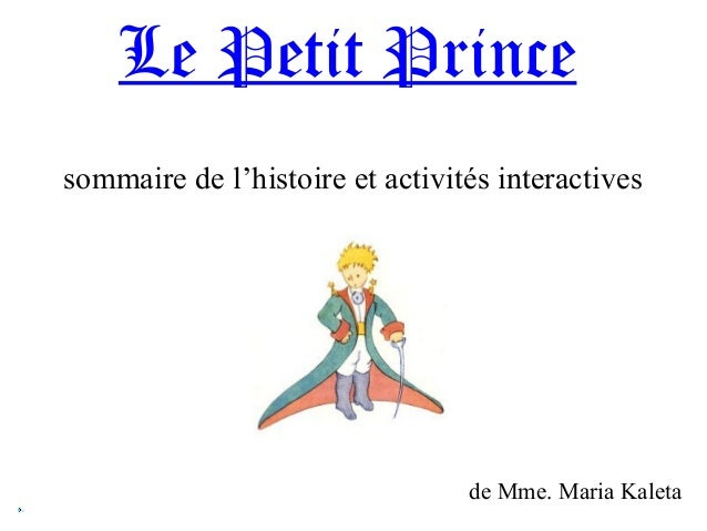 Le Petit Prince sommaire de l'histoire et activités interactives de Mme. Maria Kaleta