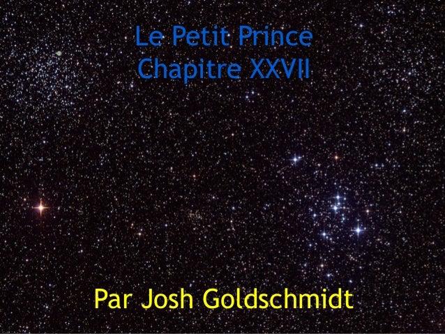 Le Petit PrinceChapitre XXVIIPar Josh Goldschmidt
