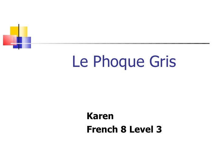 Le Phoque Gris Karen French 8 Level 3