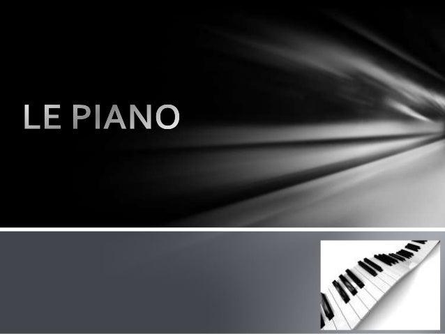 TYPES DE PIANOS ACCOUSTIQUES Piano à queue      Piano droit
