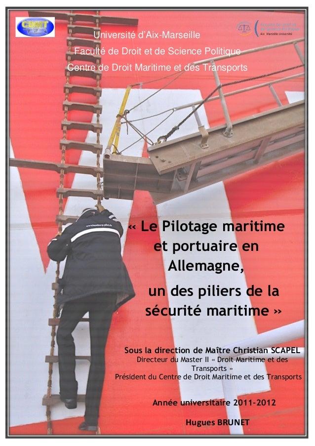 Université d'Aix-Marseille Faculté de Droit et de Science Politique Centre de Droit Maritime et des Transports « Le Pilota...