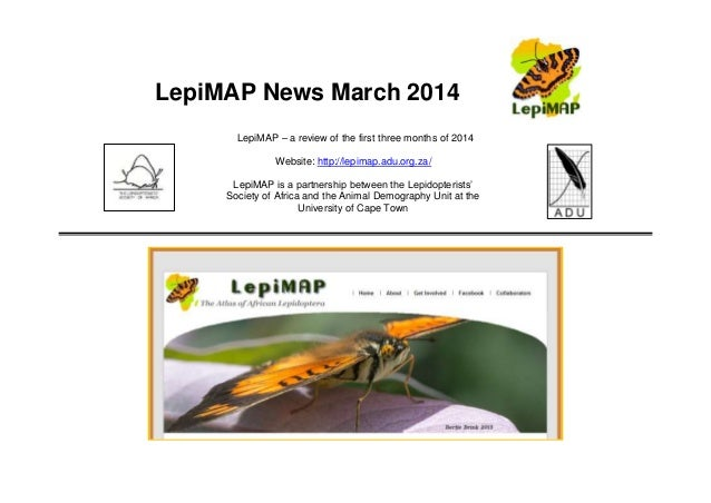 LepiMAP News March 2014 LepiMAP – a review of the first three months of 2014 Website: http://lepimap.adu.org.za/ LepiMAP i...