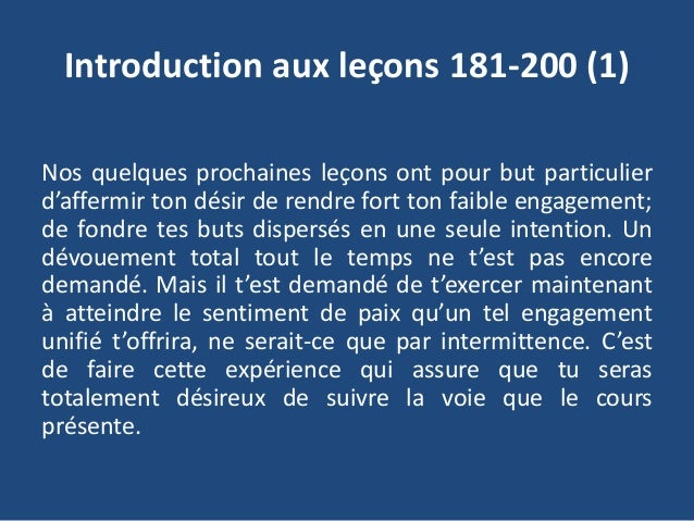 Introduction aux leçons 181-200 (1) Nos quelques prochaines leçons ont pour but particulier d'affermir ton désir de rendre...