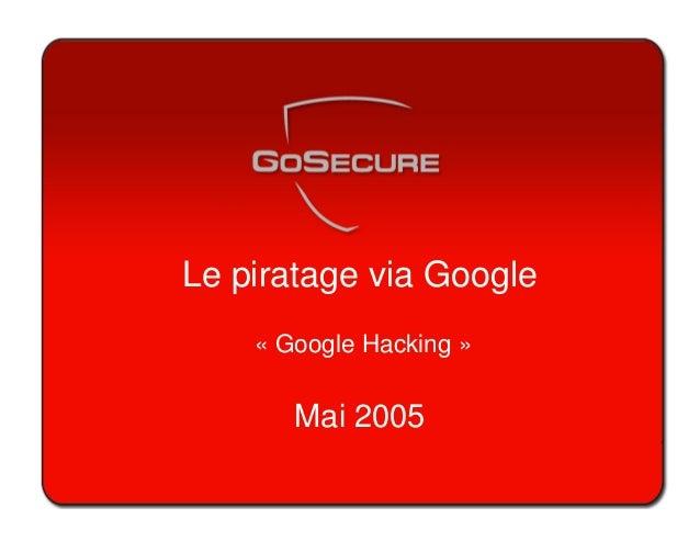 Le piratage via Google « Google Hacking » Mai 2005