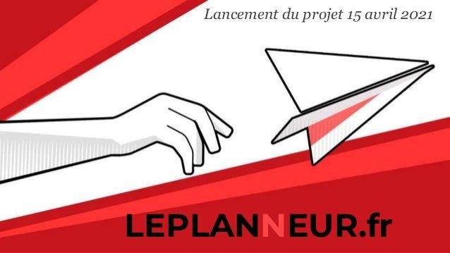 LEPLANNEUR.fr Lancement du projet 15 avril 2021