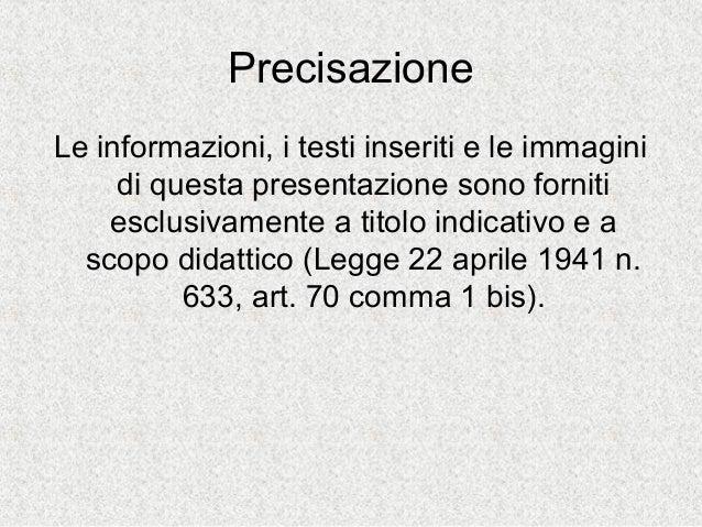 PrecisazioneLe informazioni, i testi inseriti e le immaginidi questa presentazione sono fornitiesclusivamente a titolo ind...