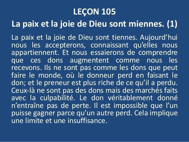 LEÇON 105 La paix et la joie de Dieu sont miennes. (1) La paix et la joie de Dieu sont tiennes. Aujourd'hui nous les accep...