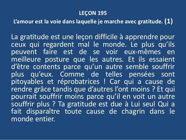 LEÇON 195 L'amour est la voie dans laquelle je marche avec gratitude. (1) La gratitude est une leçon difficile à apprendre...
