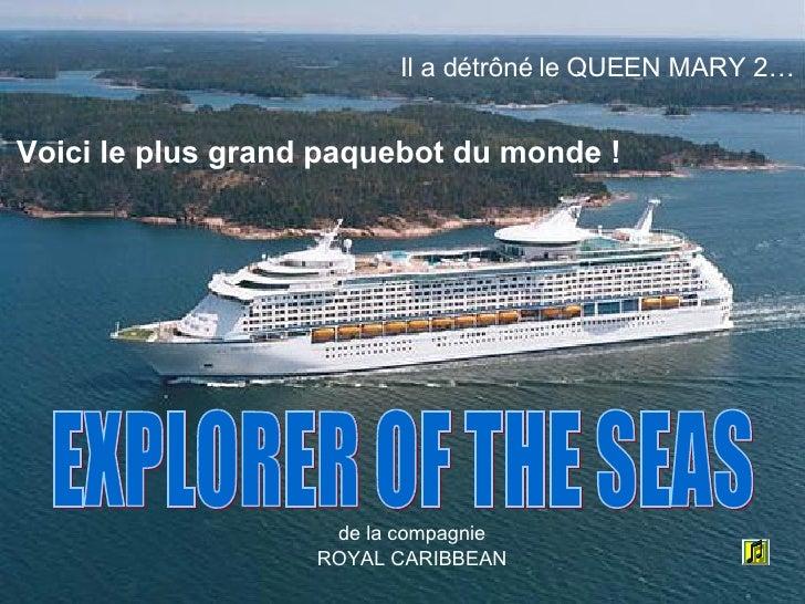 Voici le plus grand paquebot du monde ! EXPLORER OF THE SEAS de la compagnie ROYAL CARIBBEAN Il a détrôné le QUEEN MARY 2…