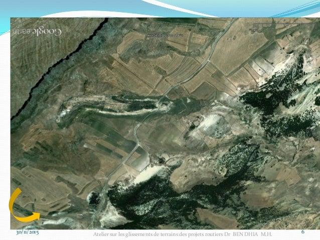 30/11/2015 7 Atelier sur les glissements de terrains des projets routiers Dr BEN DHIA M.H.