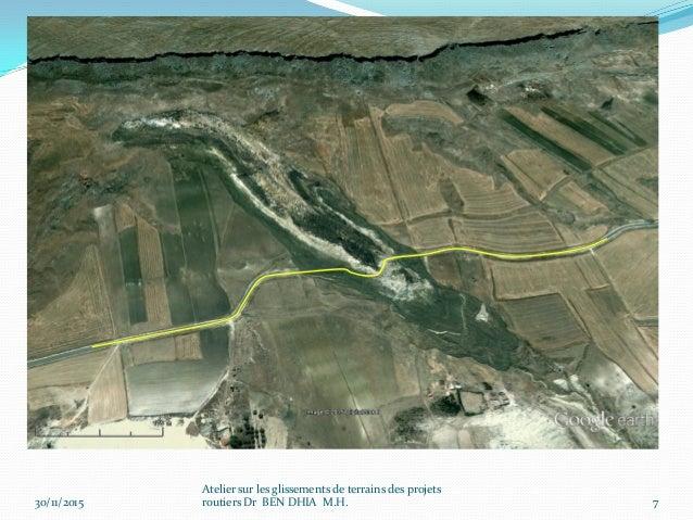 30/11/2015 8 Image 2014 Atelier sur les glissements de terrains des projets routiers Dr BEN DHIA M.H. Longue corniche calc...