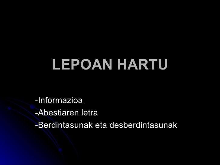 LEPOAN HARTU -Informazioa -Abestiaren letra -Berdintasunak eta desberdintasunak