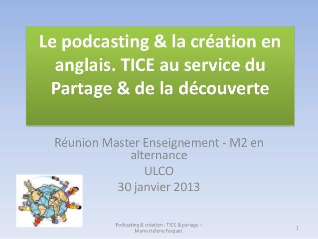 Le podcasting & la création en  anglais. TICE au service du Partage & de la découverte Réunion Master Enseignement - M2 en...