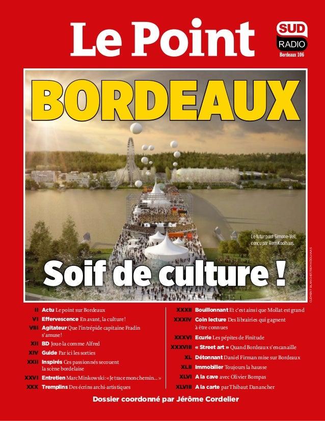 IIActu Le point sur Bordeaux VI Effervescence En avant, la culture! VIIIAgitateur Que l'intrépide capitaine Fradin s...