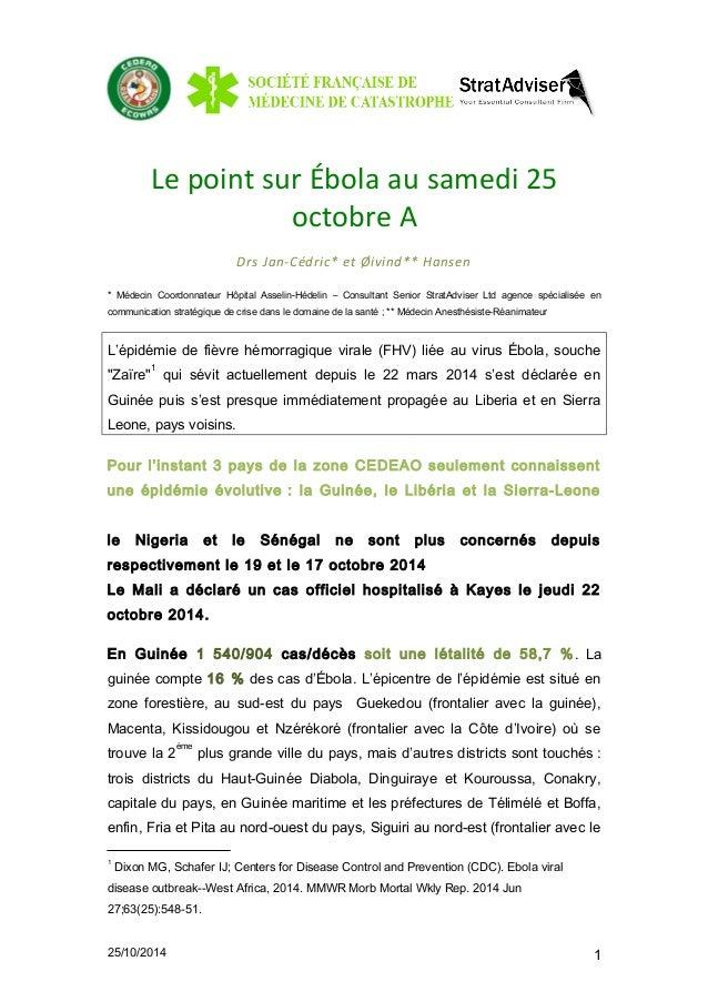 Le point sur Ébola au samedi 25  octobre A  Drs Jan-Cédric* et Øivind** Hansen  * Médecin Coordonnateur Hôpital Asselin-Hé...