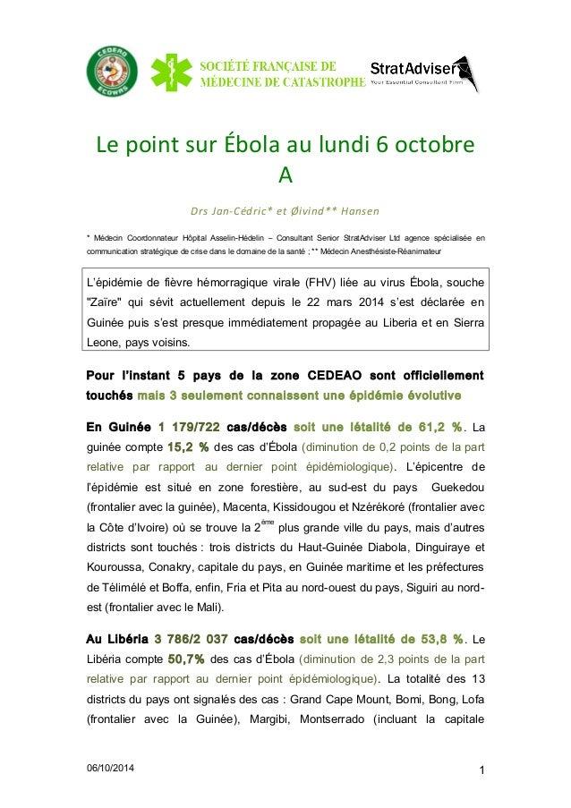 Le point sur Ébola au lundi 6 octobre  A  Drs Jan-Cédric* et Øivind** Hansen  * Médecin Coordonnateur Hôpital Asselin-Héde...