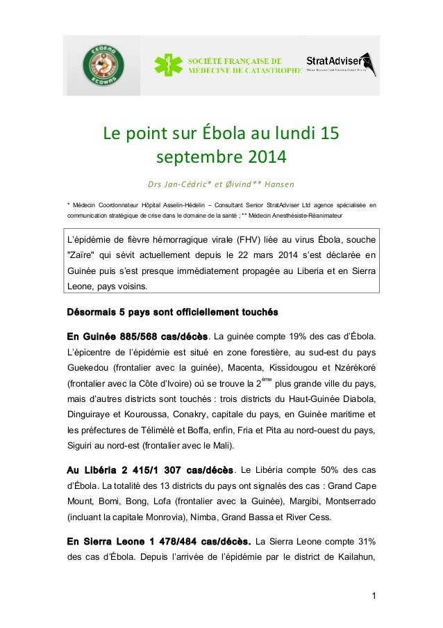 Le point sur Ébola au lundi 15  septembre 2014  Drs Jan-Cédric* et Øivind** Hansen  * Médecin Coordonnateur Hôpital Asseli...