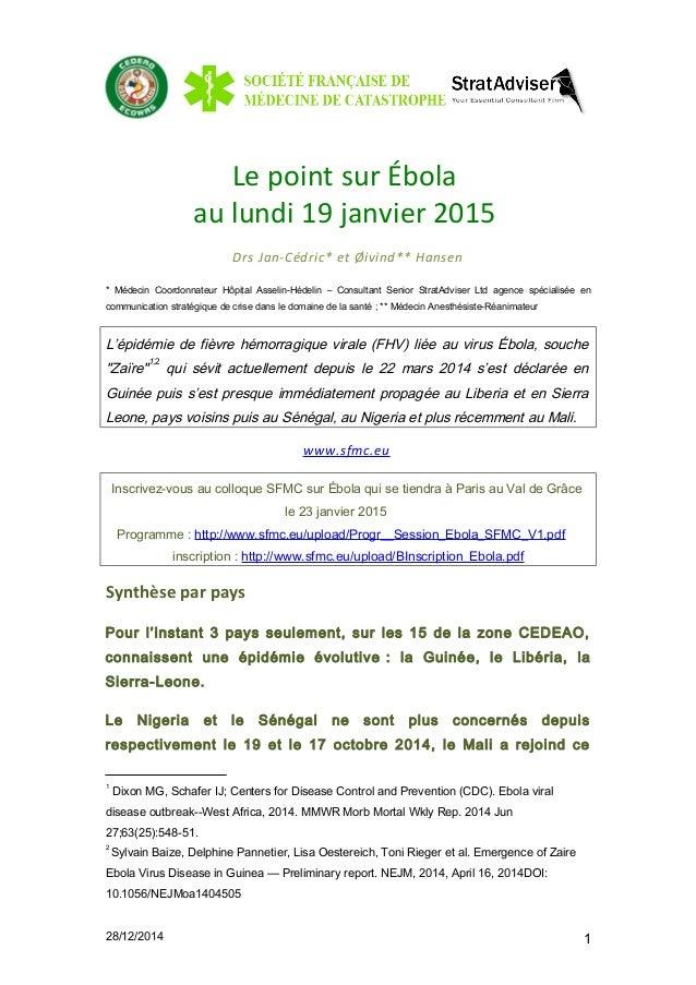 Le point sur Ébola au lundi 19 janvier 2015 Drs Jan-Cédric* et Øivind** Hansen * Médecin Coordonnateur Hôpital Asselin-Héd...
