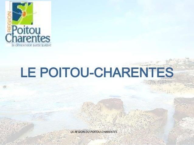 LA REGION DU POITOU-CHARENTESLE POITOU-CHARENTES