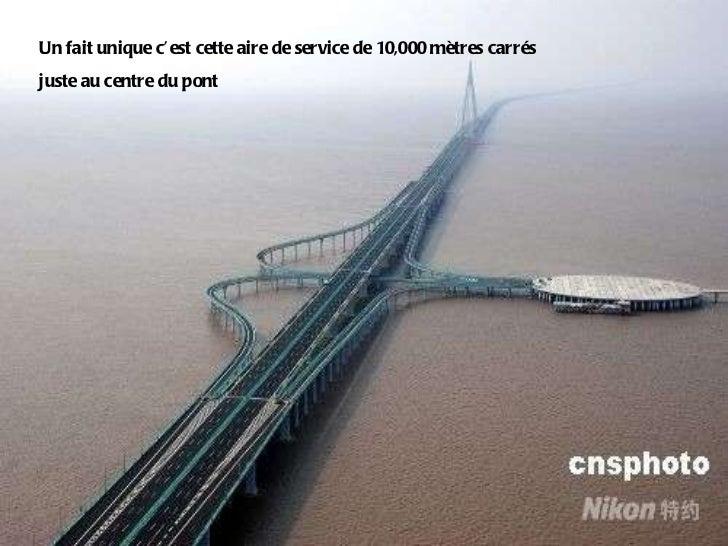 Un fait unique c'est cette aire de service de 10,000 mètres carrés juste au centre du pont