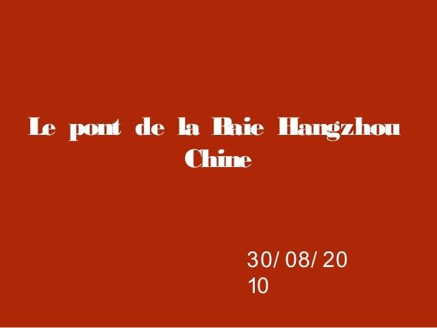 Le pont de la Baie HangzhouChine30/ 08/ 2010