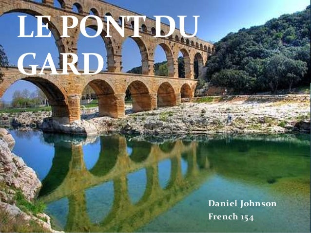 Daniel Johnson French 154 LE PONT DU GARD