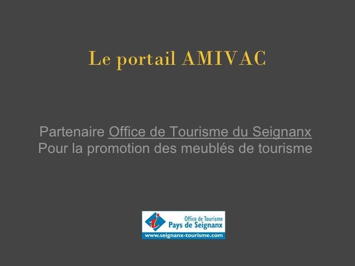 Le portail AMIVAC   Partenaire Office de Tourisme du Seignanx Pour la promotion des meublés de tourisme