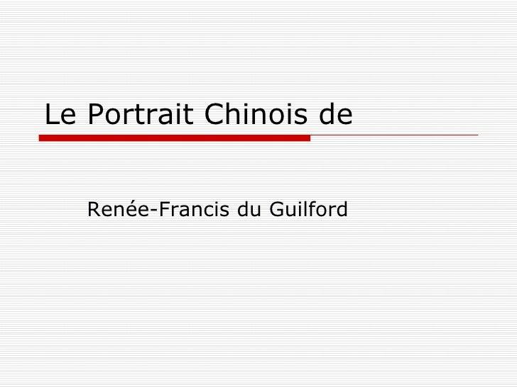 Le Portrait Chinois de Renée-Francis du Guilford