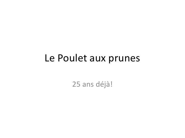 Le Poulet aux prunes     25 ans déjà!