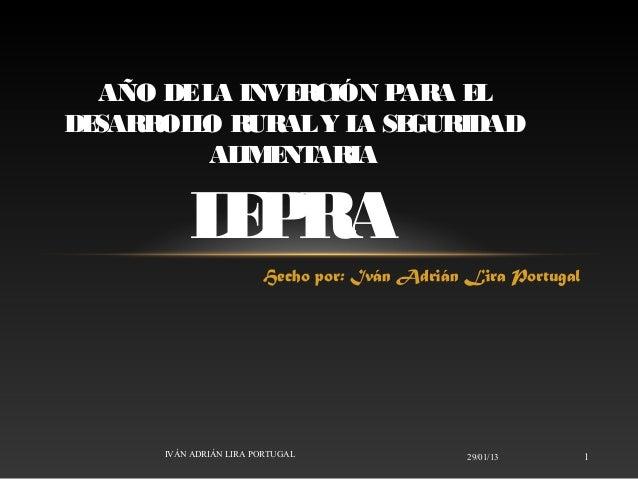 AÑO DE L INVE          A     RCIÓN PARA ELDESARROL O RURAL Y L SE        L           A GURIDAD         AL E ARIA          ...