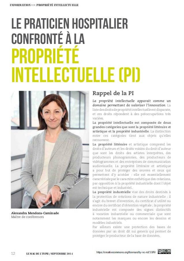 Le MAG de l'INPH / septembre 201412 Rappel de la PI La propriété intellectuelle apparait comme un domaine permettant de va...