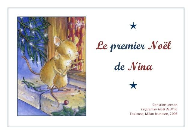 Le premier Noël de Nina Christine Leeson Le premier Noël de Nina Toulouse, Milan Jeunesse, 2006
