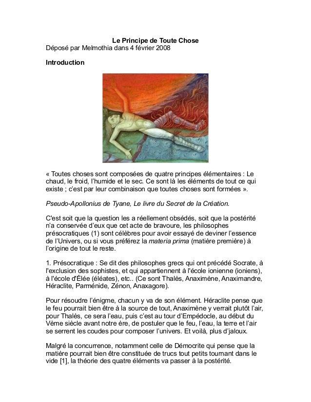 Le Principe de Toute Chose Déposé par Melmothia dans 4 février 2008 Introduction « Toutes choses sont composées de quatre ...