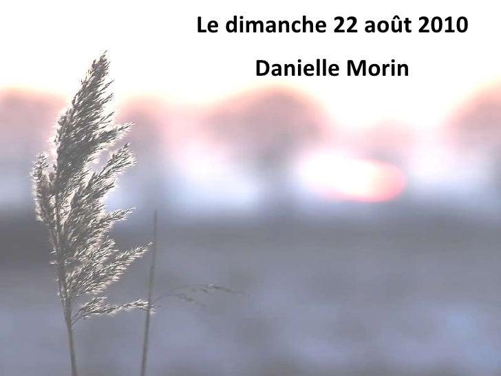 Le dimanche 22 août 2010<br />Danielle Morin<br />
