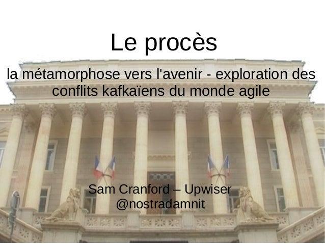 Le procès Sam Cranford – Upwiser @nostradamnit la métamorphose vers l'avenir - exploration des conflits kafkaïens du monde...