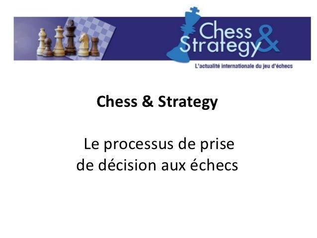 Chess & Strategy Le processus de prisede décision aux échecs