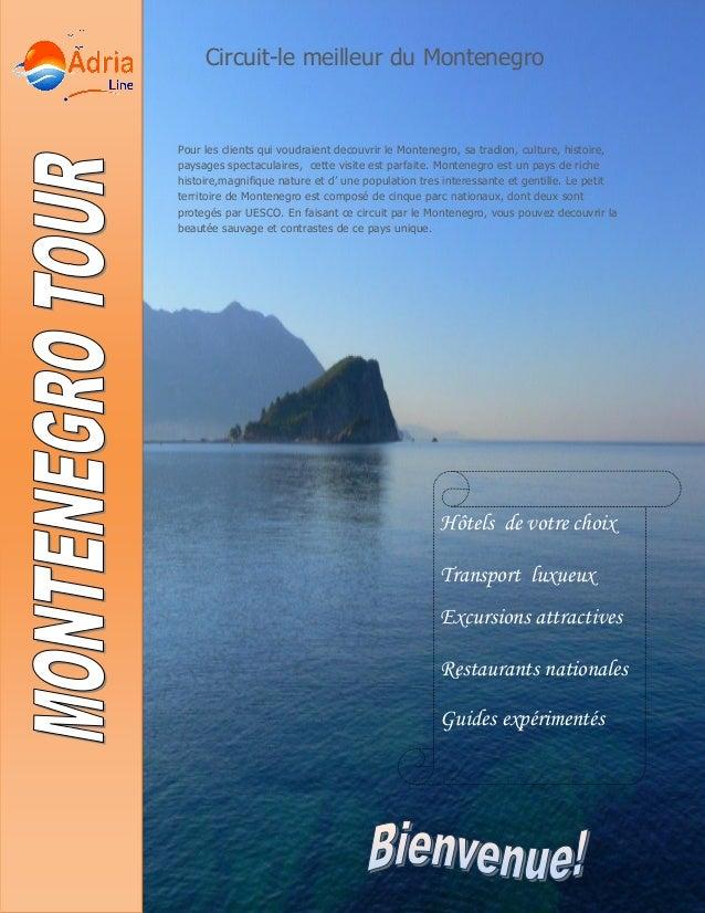 Circuit-le meilleur du Montenegro Pour les clients qui voudraient decouvrir le Montenegro, sa tradion, culture, histoire, ...