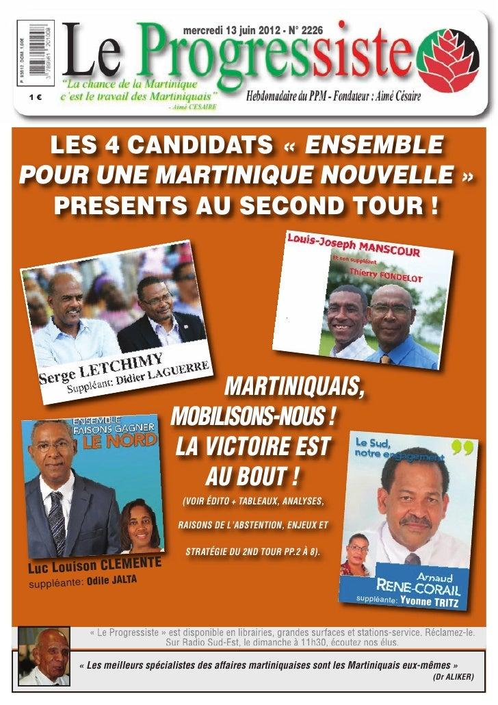 mercredi 13 juin 2012 - N° 22261€  LES 4 CANDIDATS « ENSEMBLEPOUR UNE MARTINIQUE NOUVELLE »  PRESENTS AU SECOND TOUR !    ...