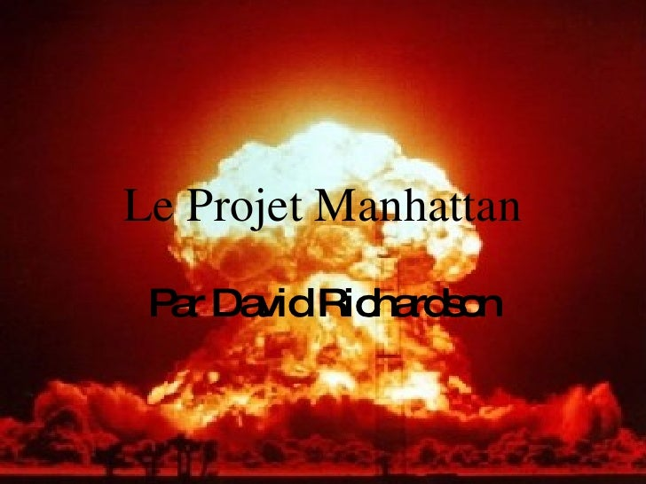 Le Projet Manhattan Par David Richardson