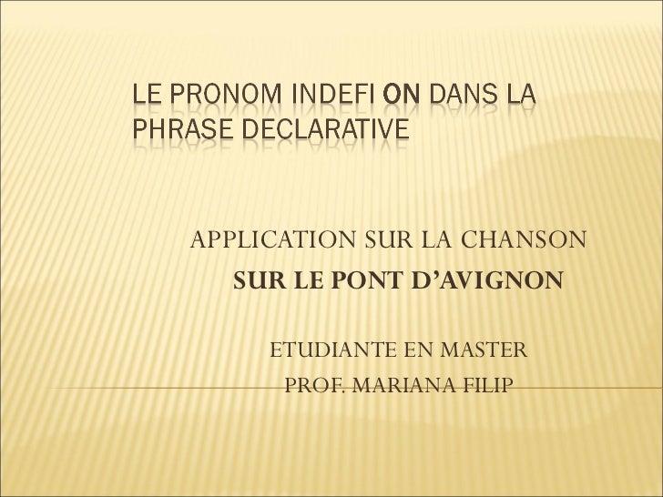 APPLICATION SUR LA CHANSON  SUR LE PONT D'AVIGNON ETUDIANTE EN MASTER PROF. MARIANA FILIP