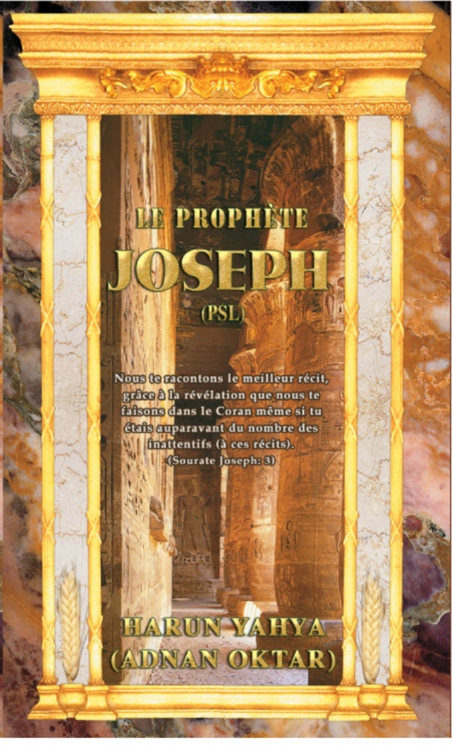 HARUN YAHYA (ADNAN OKTAR) LE PROPHÈTE JOSEPH Editions&Librairie ESSALAM Nous te racontons le meilleur récit, grâce à la ré...