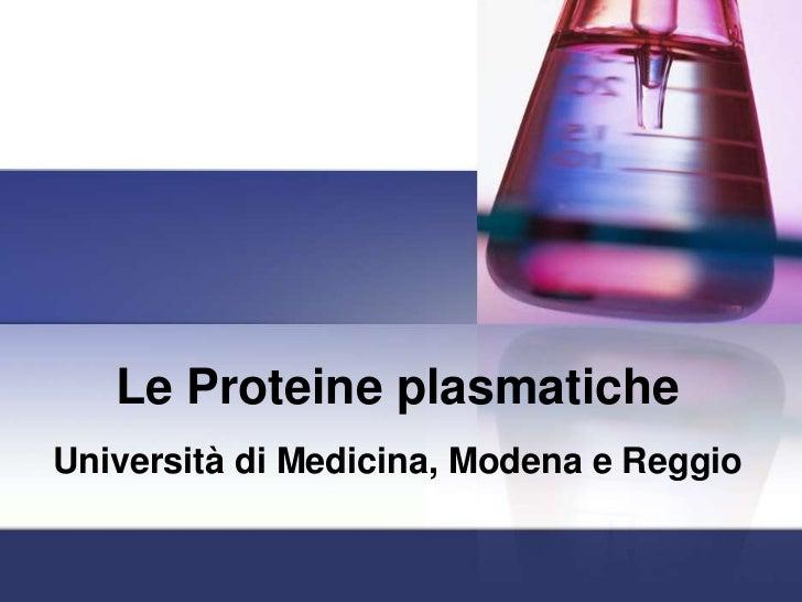 Le Proteine plasmaticheUniversità di Medicina, Modena e Reggio