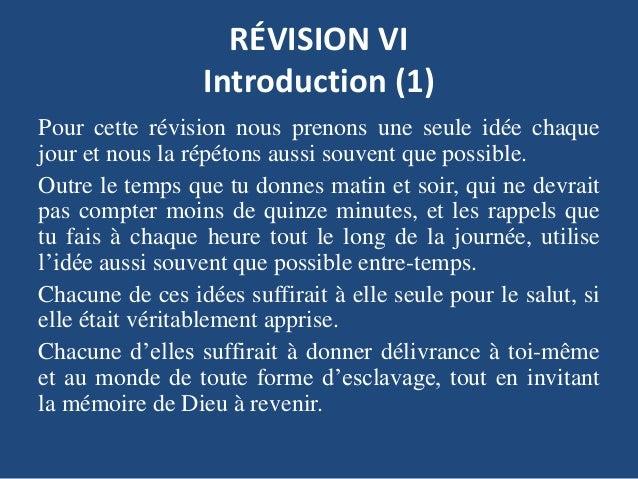 RÉVISION VI Introduction (1) Pour cette révision nous prenons une seule idée chaque jour et nous la répétons aussi souvent...