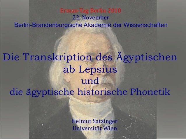 Die Transkription des Ägyptischen ab Lepsius und die ägyptische historische Phonetik Helmut  Satzinger   Universität ...