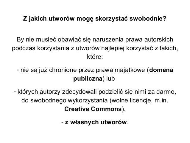 Z jakich utworów mogę skorzystać swobodnie? By nie musieć obawiać się naruszenia prawa autorskich podczas korzystania z ut...